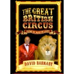 The Great British Circus views of Martin Lacey by David Barnaby